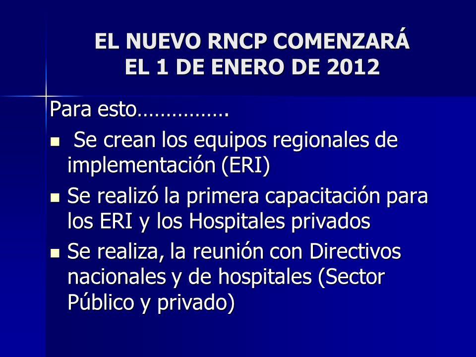 EL NUEVO RNCP COMENZARÁ EL 1 DE ENERO DE 2012