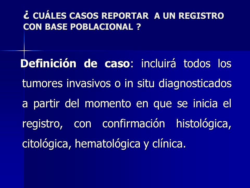 ¿ CUÁLES CASOS REPORTAR A UN REGISTRO CON BASE POBLACIONAL