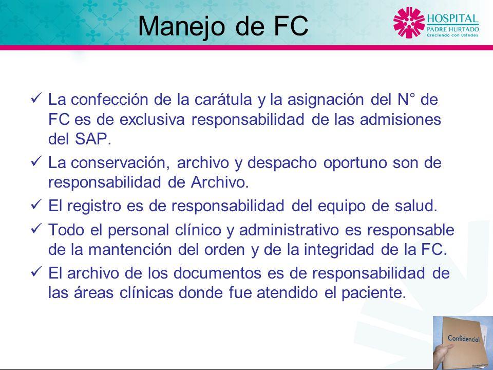 Manejo de FC La confección de la carátula y la asignación del N° de FC es de exclusiva responsabilidad de las admisiones del SAP.