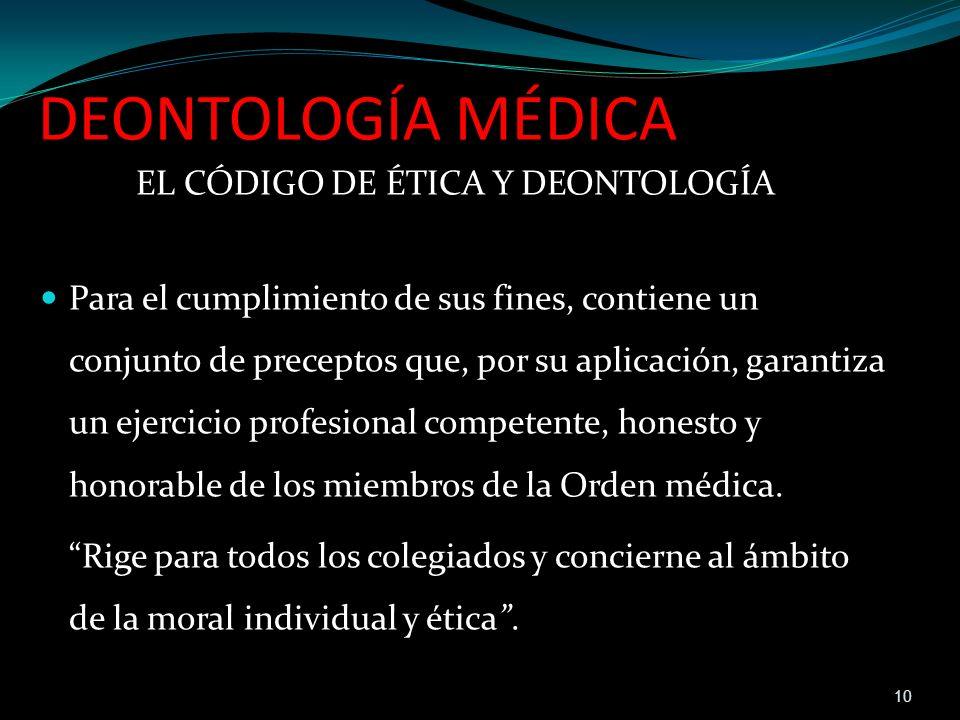 DEONTOLOGÍA MÉDICA EL CÓDIGO DE ÉTICA Y DEONTOLOGÍA