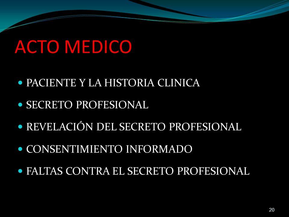 ACTO MEDICO PACIENTE Y LA HISTORIA CLINICA SECRETO PROFESIONAL