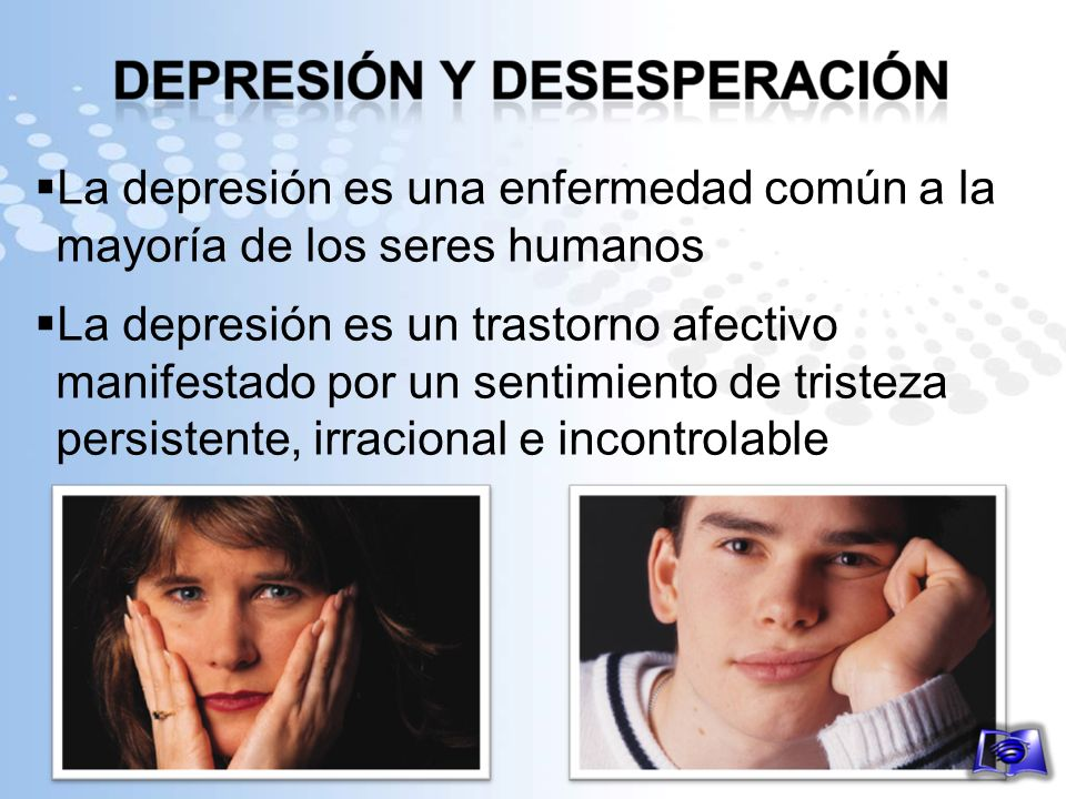 La depresión es una enfermedad común a la mayoría de los seres humanos