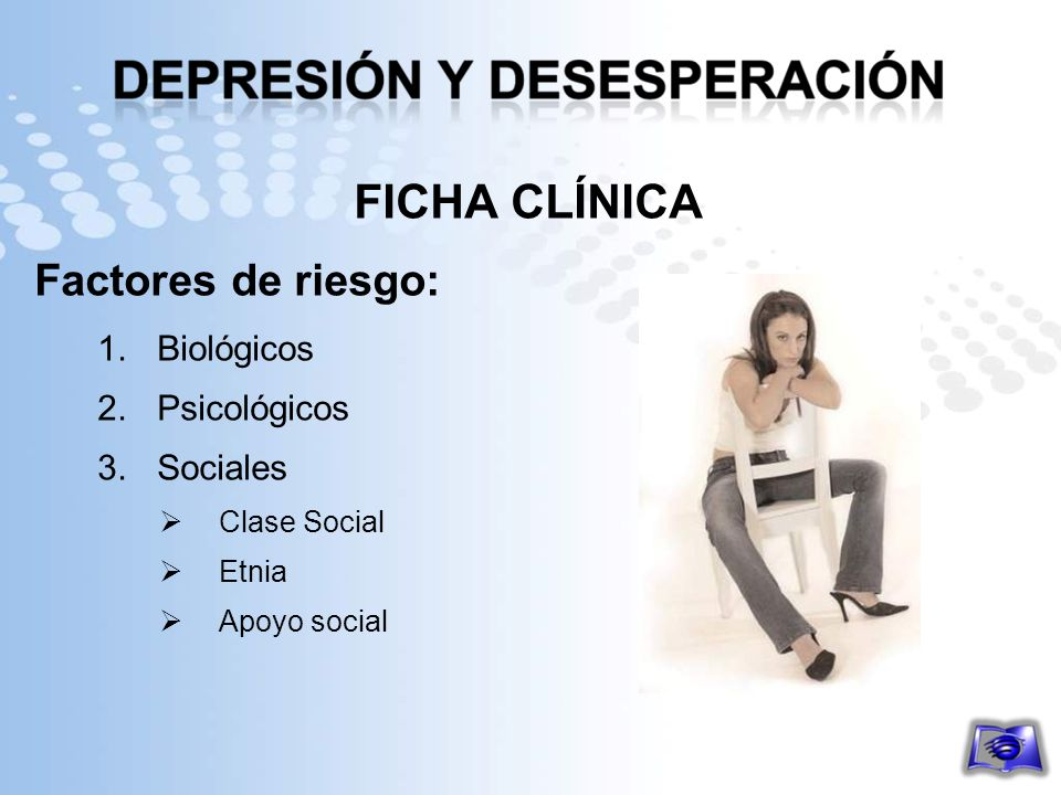 FICHA CLÍNICA Factores de riesgo: Biológicos Psicológicos Sociales