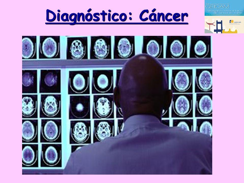 Diagnóstico: Cáncer COMO MANEJAREMOS LA INFORMACIÓN TRAS EL DIAGNÓSTICO EN LA PATOLOGIA ONCOLOGICA