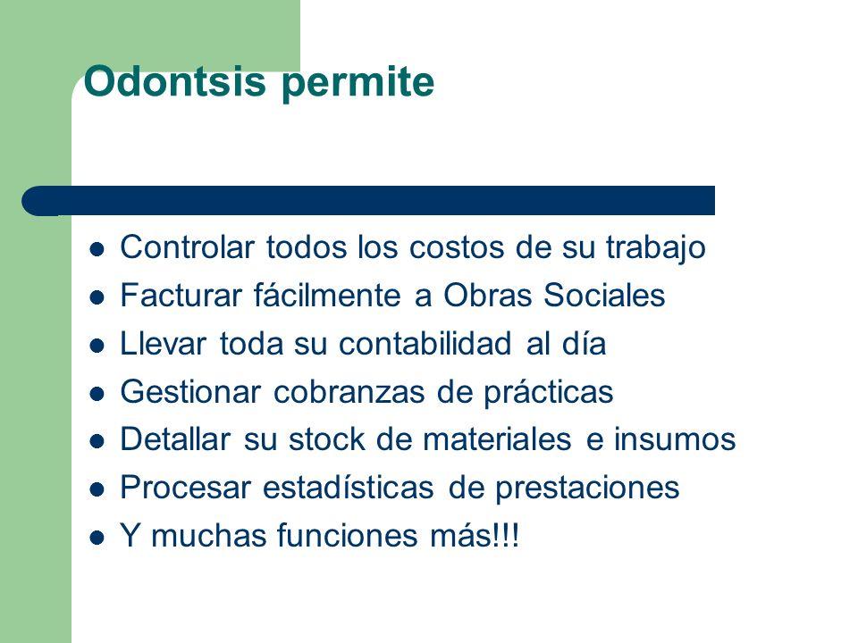 Odontsis permite Controlar todos los costos de su trabajo