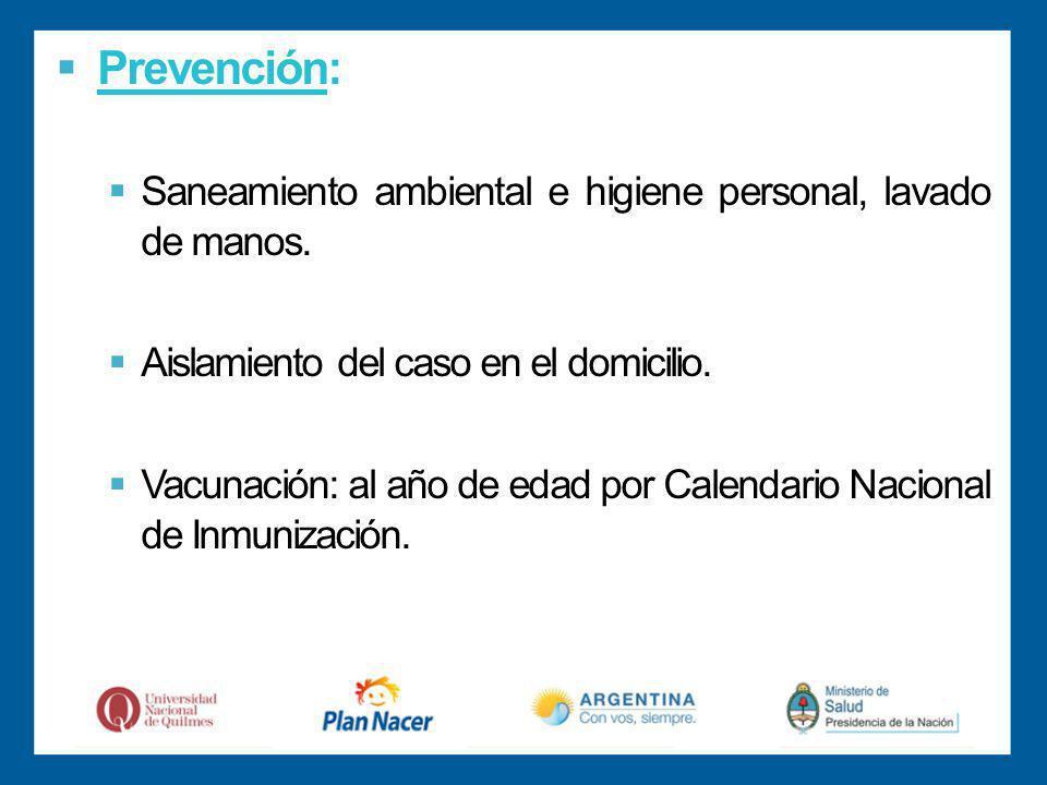 Prevención: Saneamiento ambiental e higiene personal, lavado de manos.