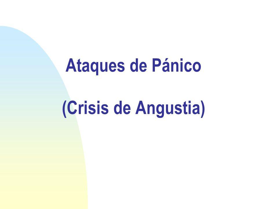 Ataques de Pánico (Crisis de Angustia)