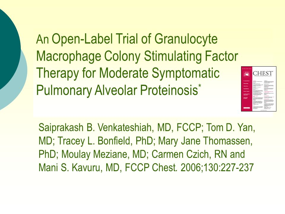 An Open-Label Trial of Granulocyte Macrophage Colony Stimulating Factor Therapy for Moderate Symptomatic Pulmonary Alveolar Proteinosis*