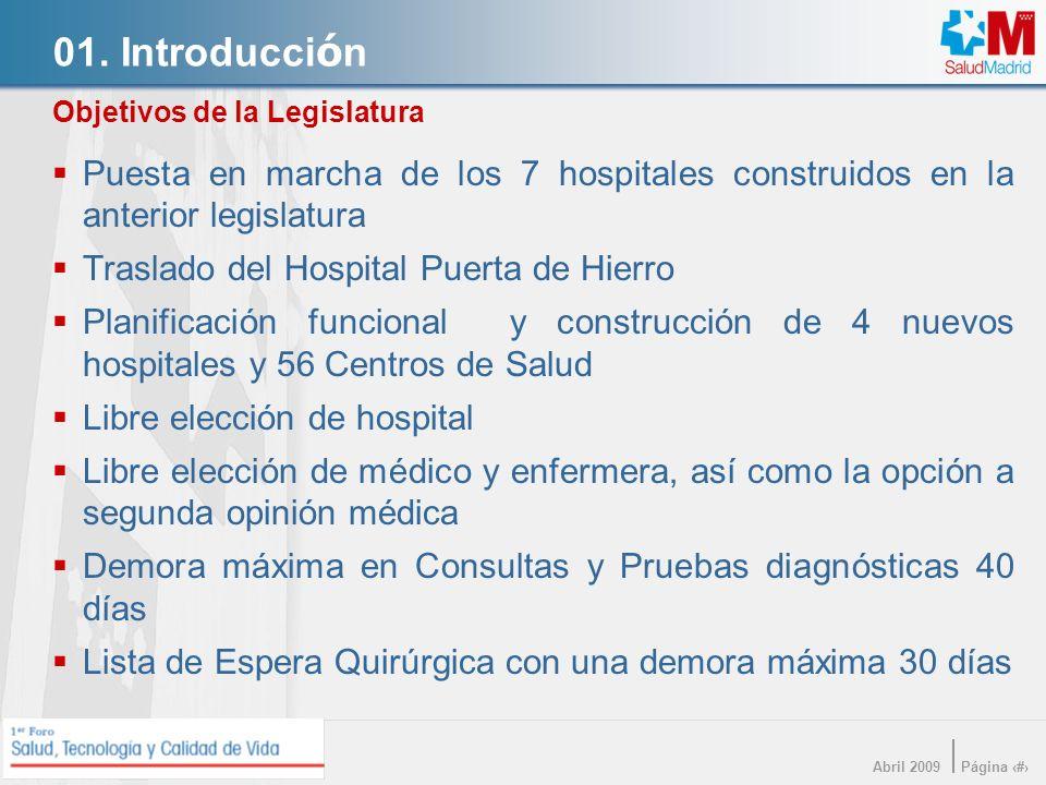 01. Introducción Objetivos de la Legislatura. Puesta en marcha de los 7 hospitales construidos en la anterior legislatura.