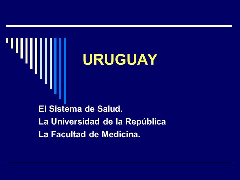 URUGUAY El Sistema de Salud. La Universidad de la República