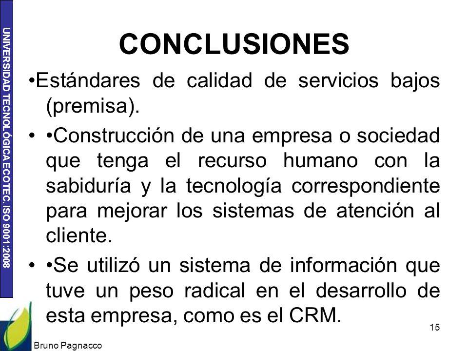 CONCLUSIONES •Estándares de calidad de servicios bajos (premisa).