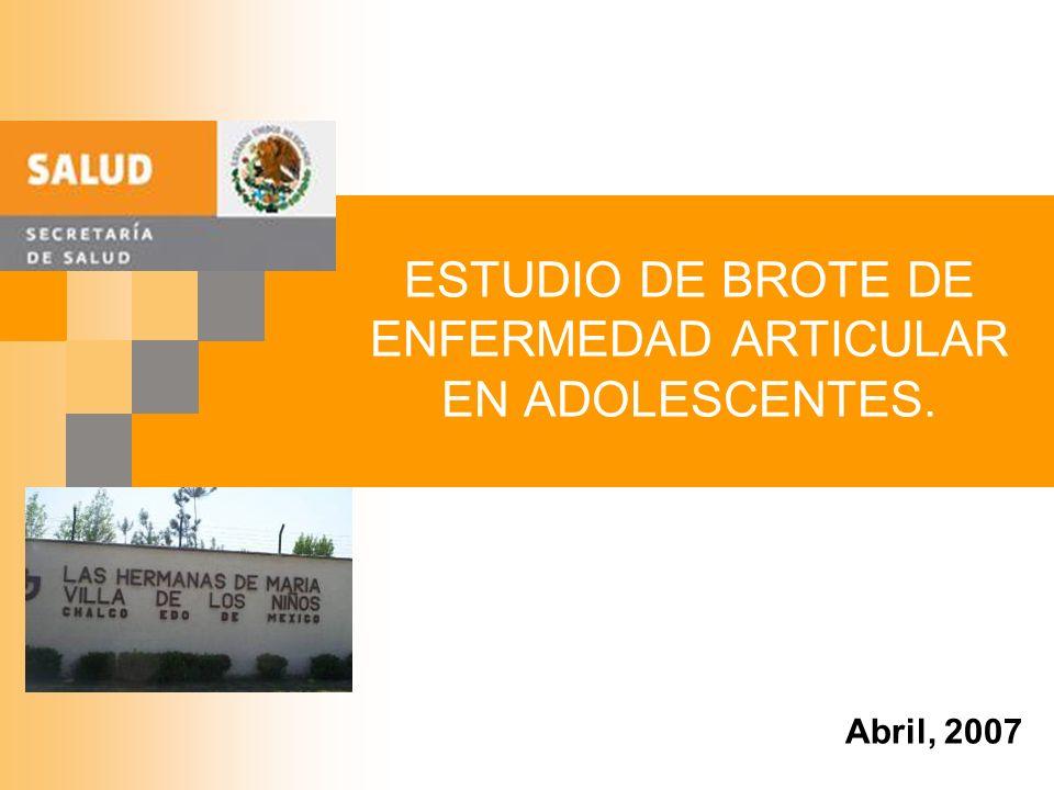 ESTUDIO DE BROTE DE ENFERMEDAD ARTICULAR EN ADOLESCENTES.