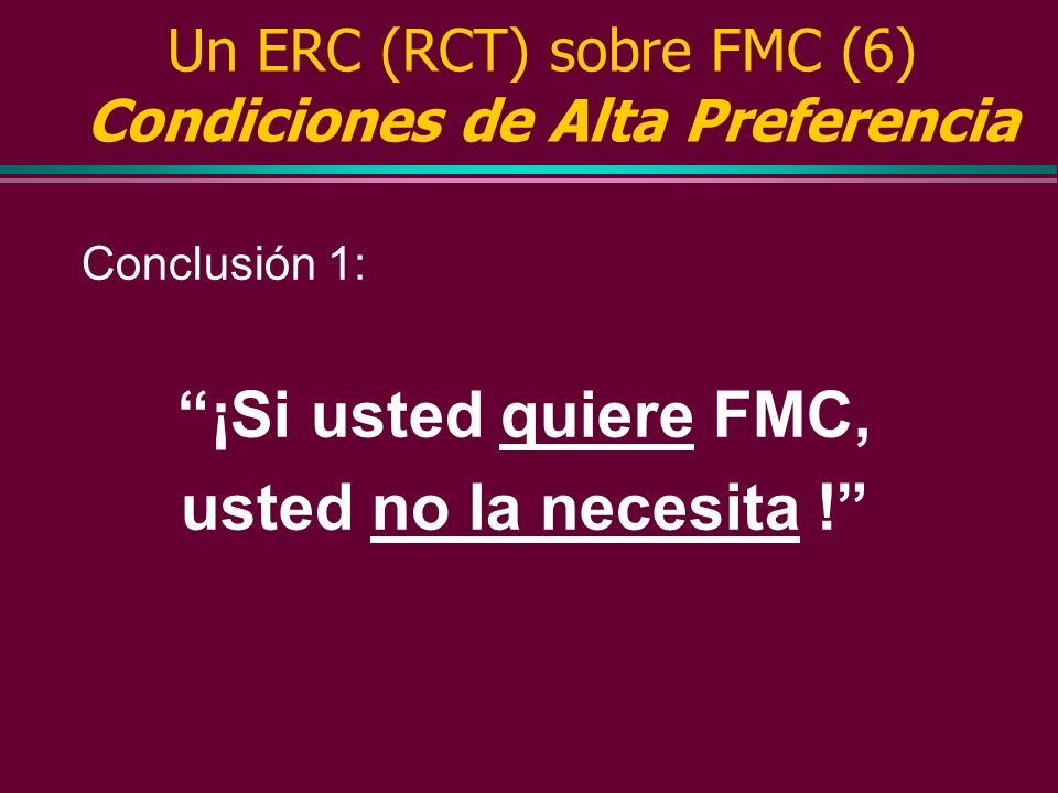 Un ERC (RCT) sobre FMC (6) Condiciones de Alta Preferencia