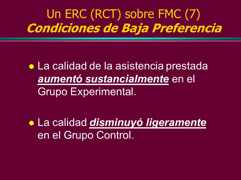Un ERC (RCT) sobre FMC (7) Condiciones de Baja Preferencia