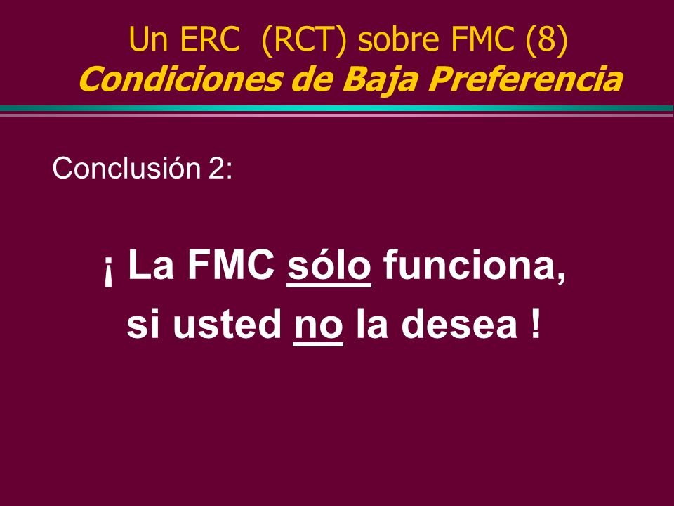 Un ERC (RCT) sobre FMC (8) Condiciones de Baja Preferencia
