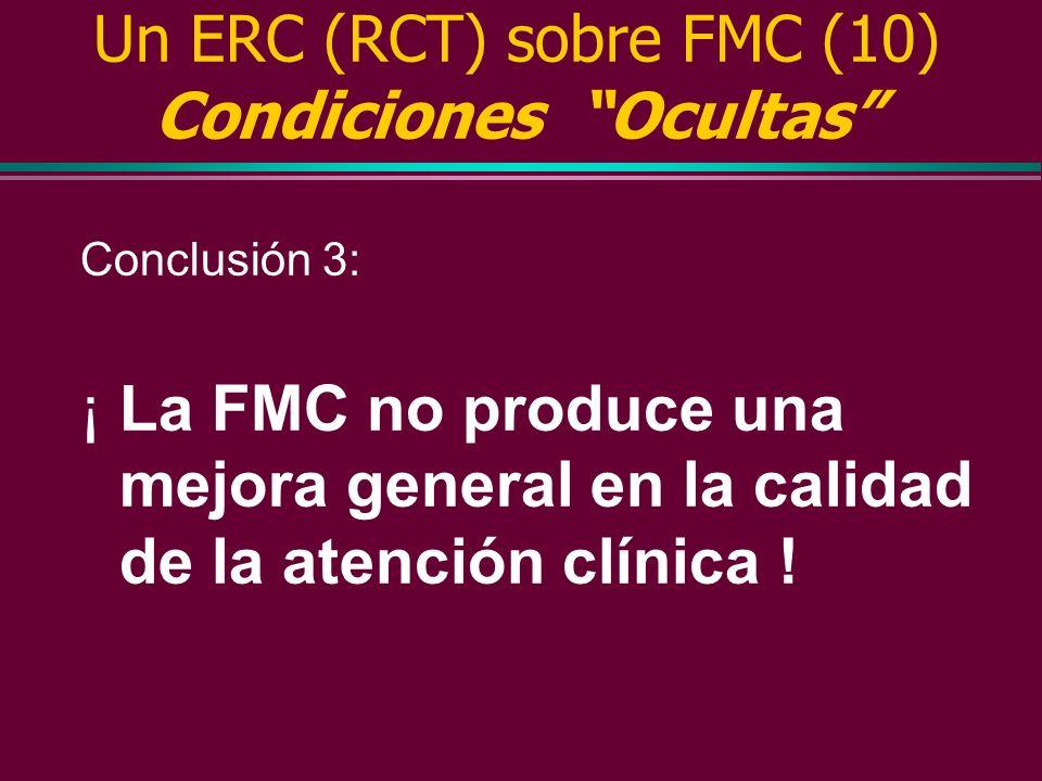 Un ERC (RCT) sobre FMC (10) Condiciones Ocultas