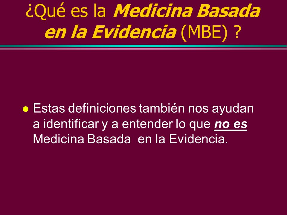 ¿Qué es la Medicina Basada en la Evidencia (MBE)