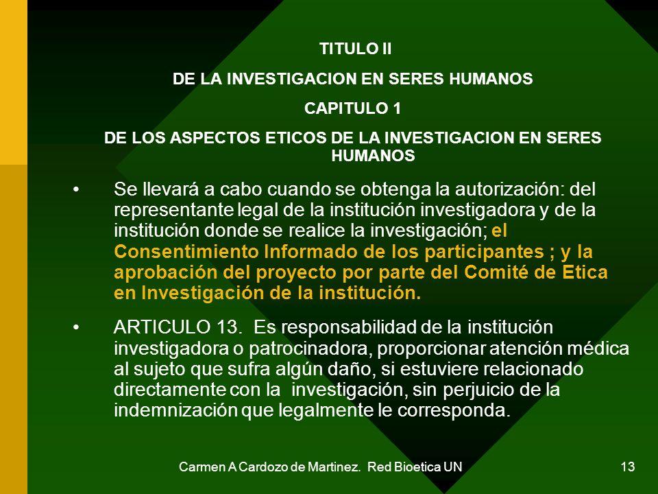 TITULO II DE LA INVESTIGACION EN SERES HUMANOS. CAPITULO 1. DE LOS ASPECTOS ETICOS DE LA INVESTIGACION EN SERES HUMANOS.