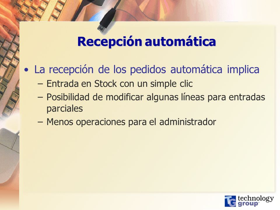 Recepción automática La recepción de los pedidos automática implica