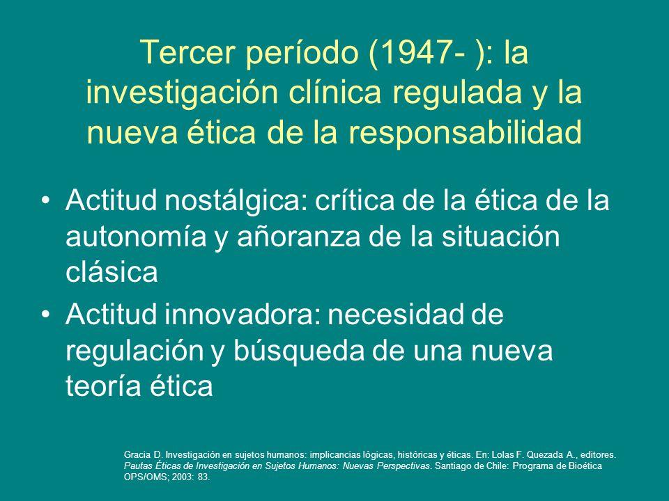 Tercer período (1947- ): la investigación clínica regulada y la nueva ética de la responsabilidad