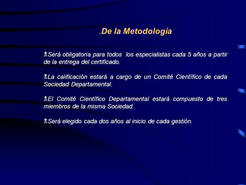 .De la Metodología Será obligatoria para todos los especialistas cada 5 años a partir de la entrega del certificado.