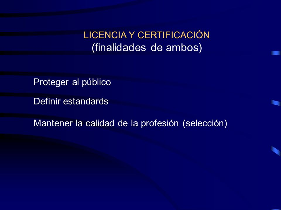 LICENCIA Y CERTIFICACIÓN (finalidades de ambos)
