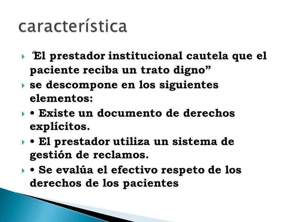 característica El prestador institucional cautela que el paciente reciba un trato digno se descompone en los siguientes elementos: