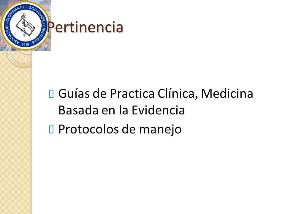 Pertinencia Guías de Practica Clínica, Medicina Basada en la Evidencia