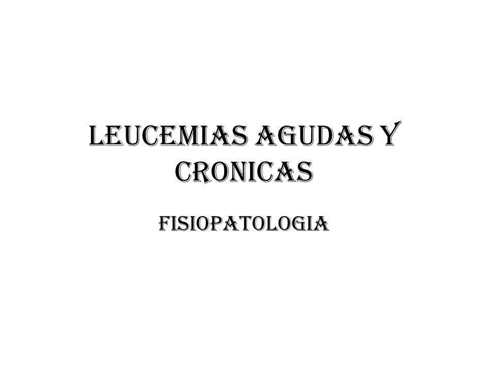 LEUCEMIAS AGUDAS Y CRONICAS