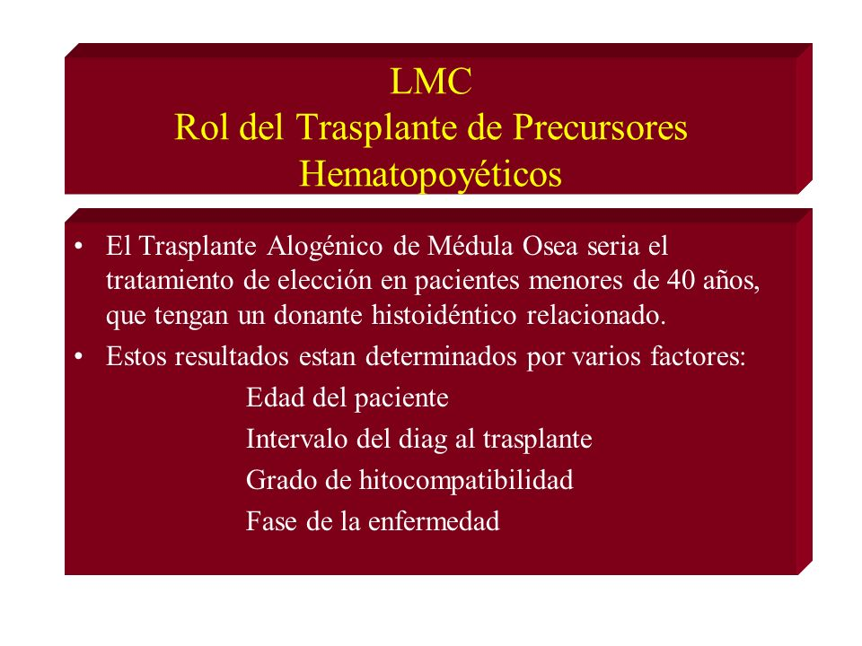 LMC Rol del Trasplante de Precursores Hematopoyéticos