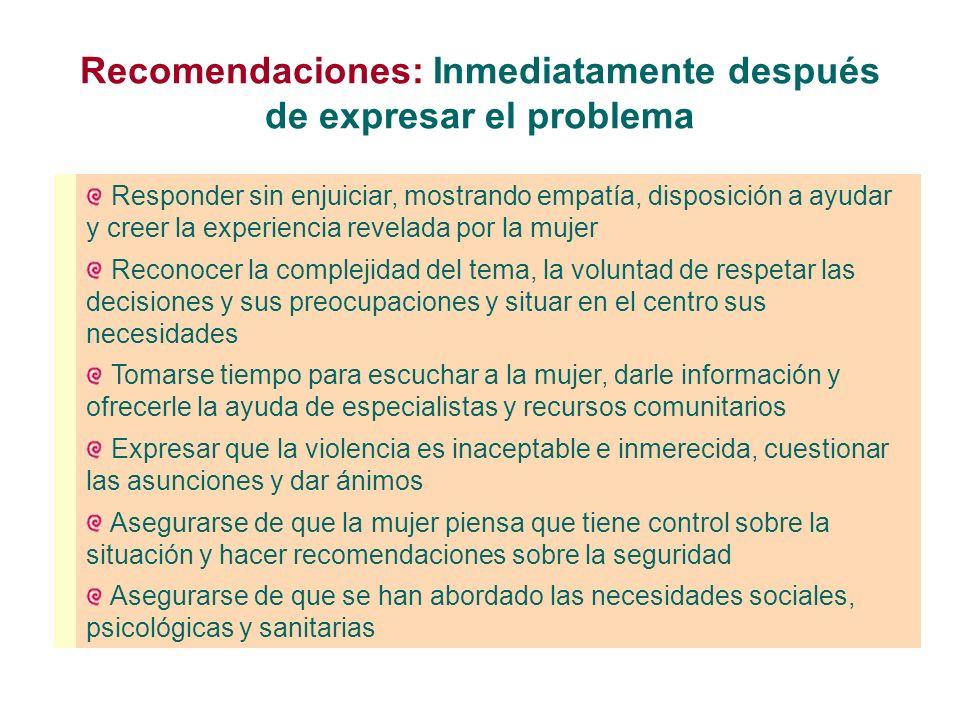 Recomendaciones: Inmediatamente después de expresar el problema
