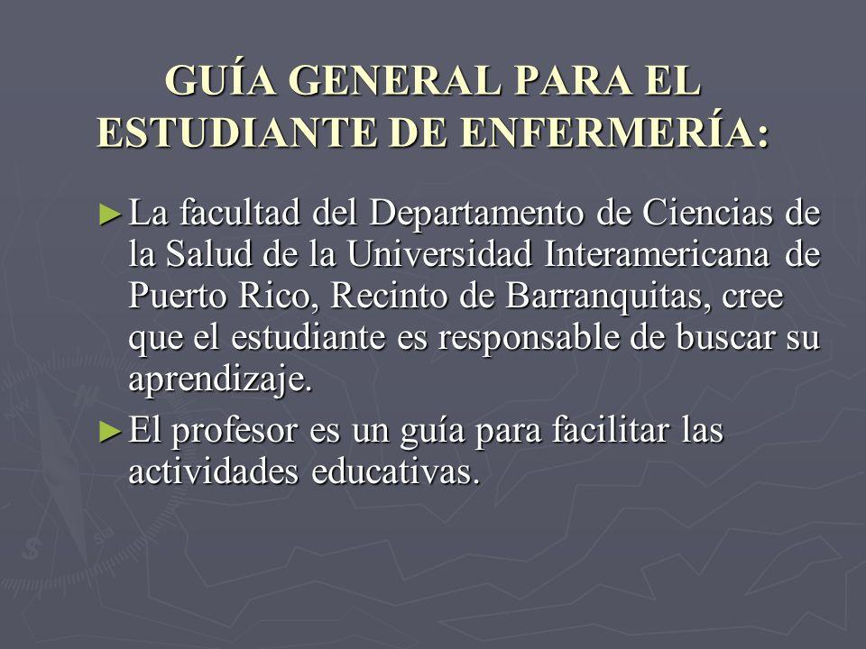 GUÍA GENERAL PARA EL ESTUDIANTE DE ENFERMERÍA: