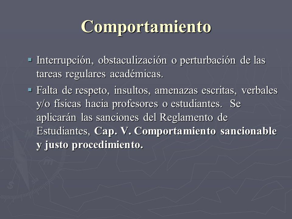 Comportamiento Interrupción, obstaculización o perturbación de las tareas regulares académicas.