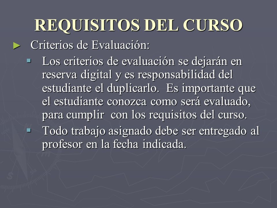 REQUISITOS DEL CURSO Criterios de Evaluación: