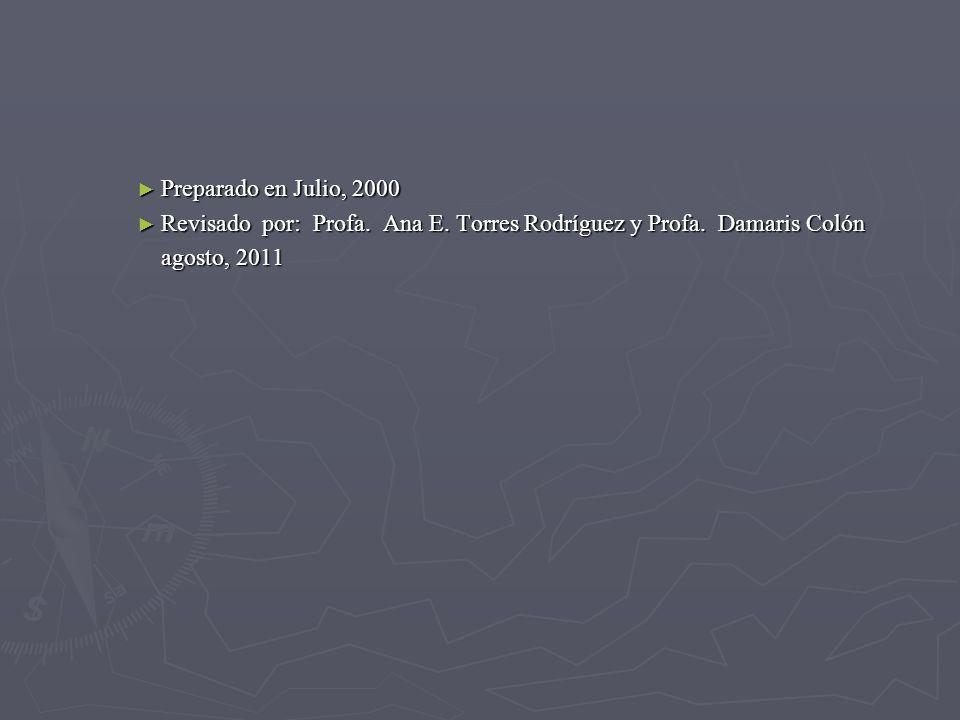 Preparado en Julio, 2000 Revisado por: Profa. Ana E.