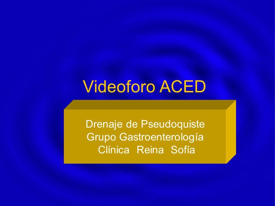 Videoforo ACED Drenaje de Pseudoquiste Grupo Gastroenterología