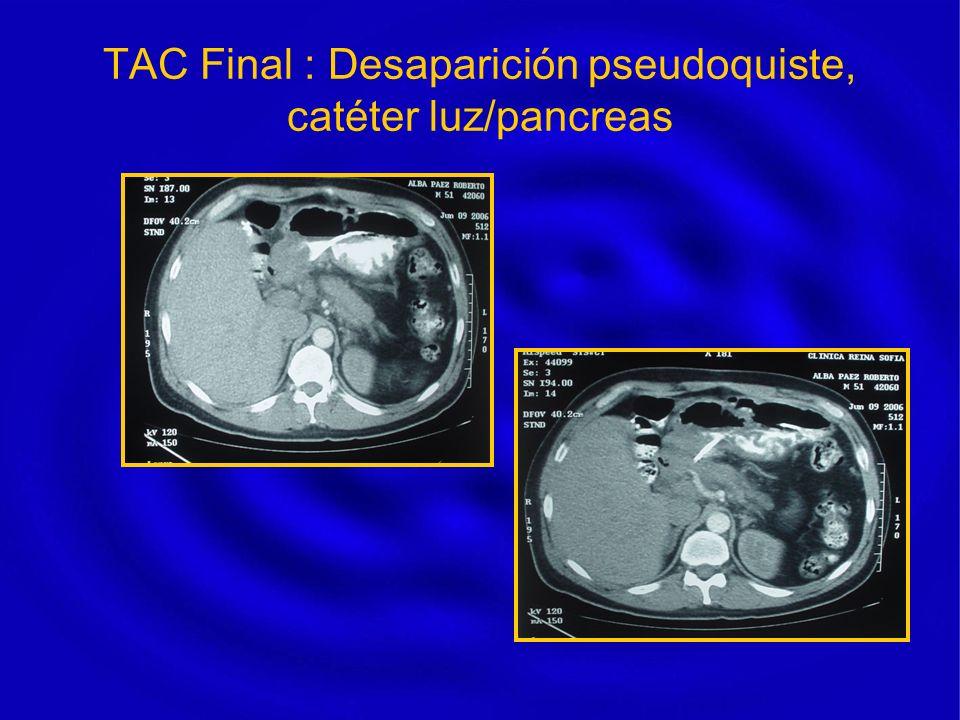 TAC Final : Desaparición pseudoquiste, catéter luz/pancreas