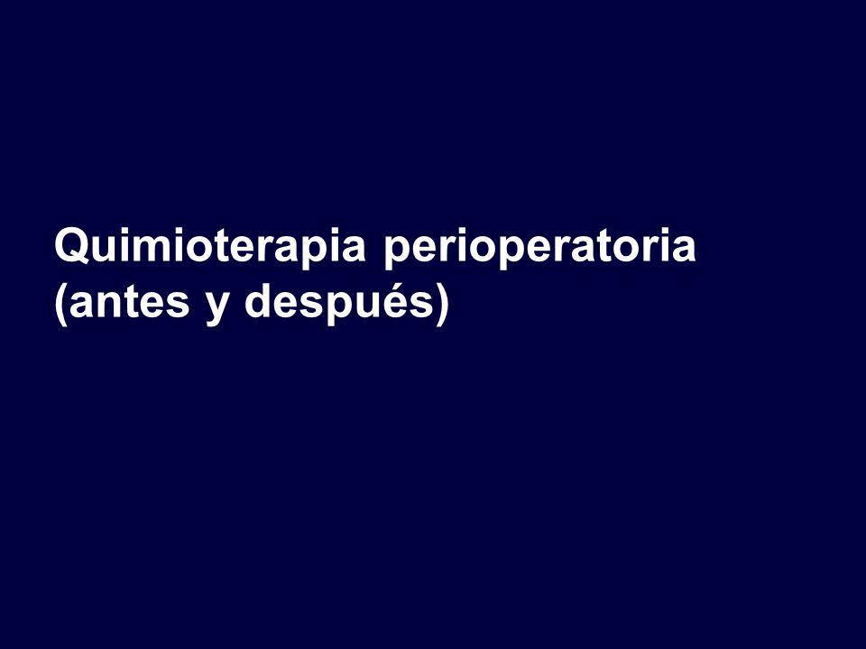 Quimioterapia perioperatoria (antes y después)