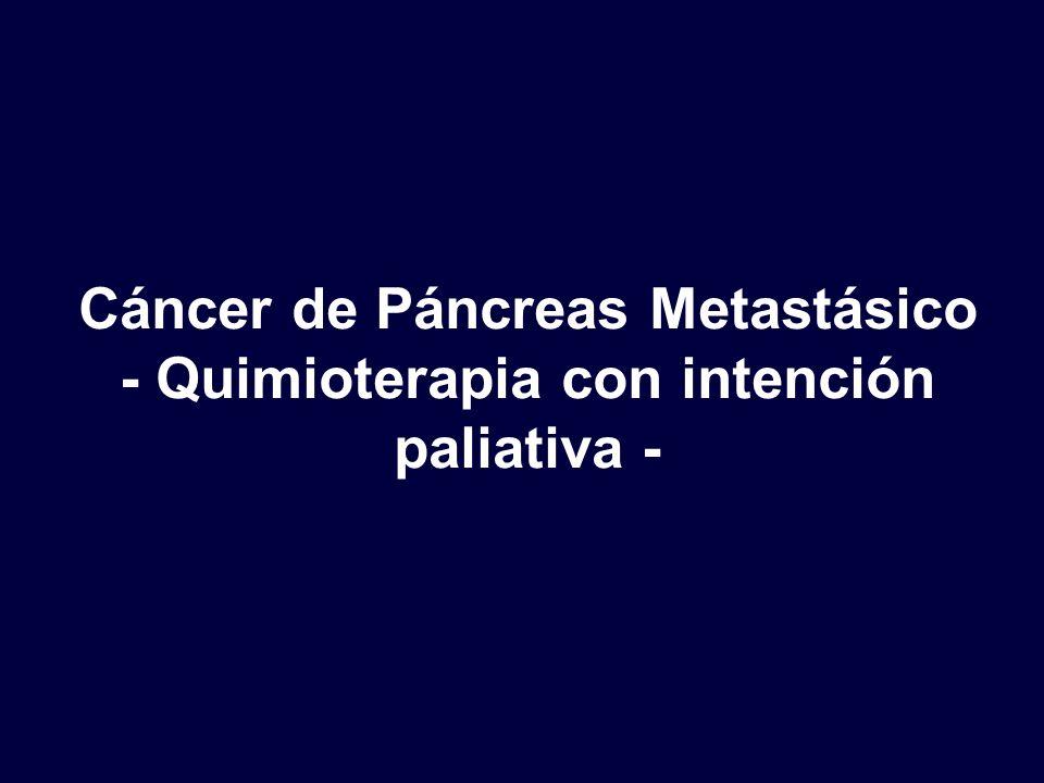 Cáncer de Páncreas Metastásico - Quimioterapia con intención paliativa -