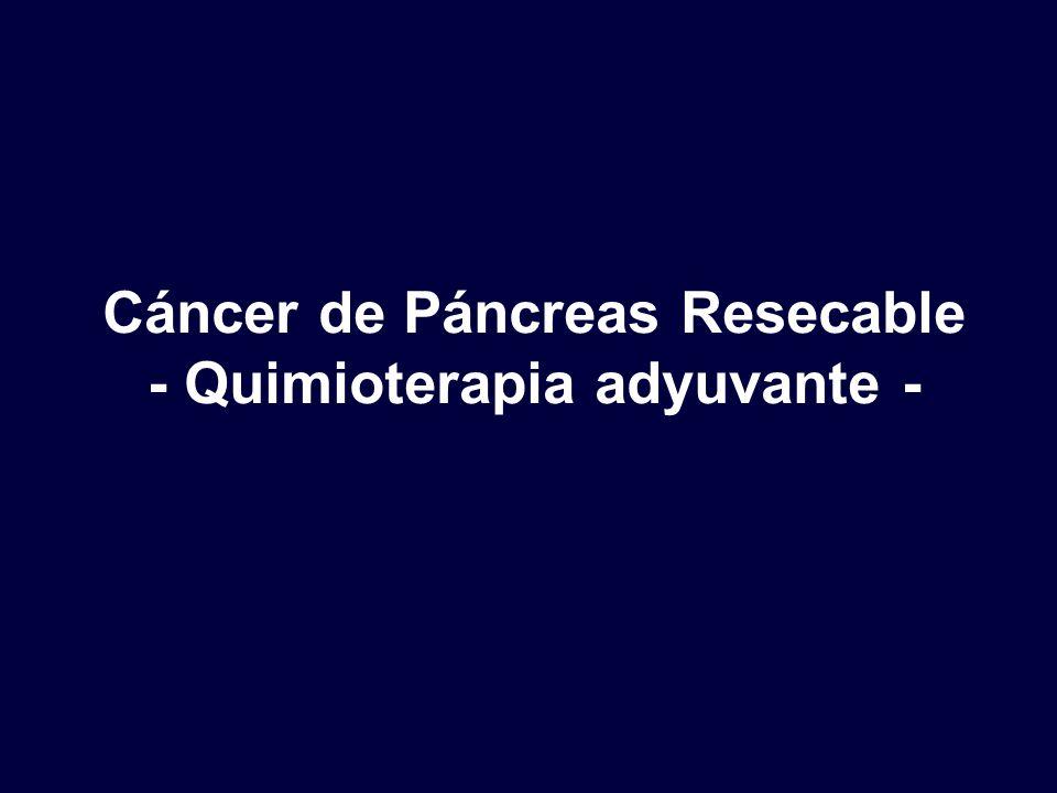 Cáncer de Páncreas Resecable - Quimioterapia adyuvante -