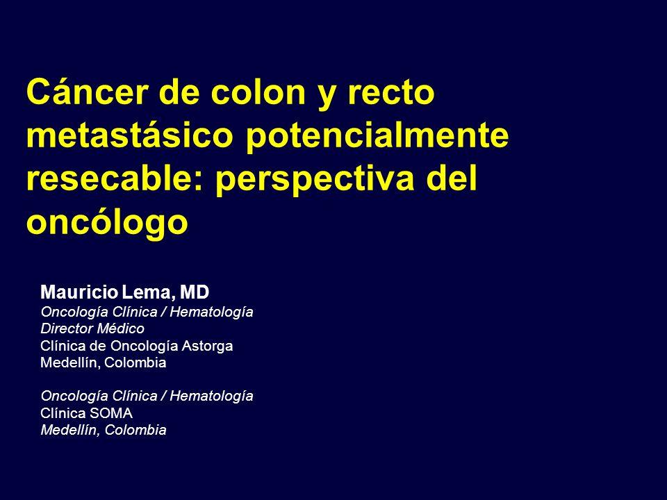 Cáncer de colon y recto metastásico potencialmente resecable: perspectiva del oncólogo