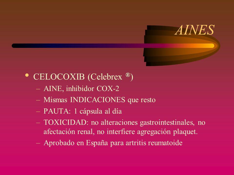 AINES CELOCOXIB (Celebrex ®) AINE, inhibidor COX-2