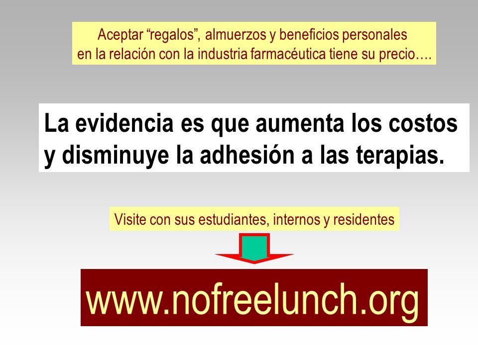 www.nofreelunch.org La evidencia es que aumenta los costos