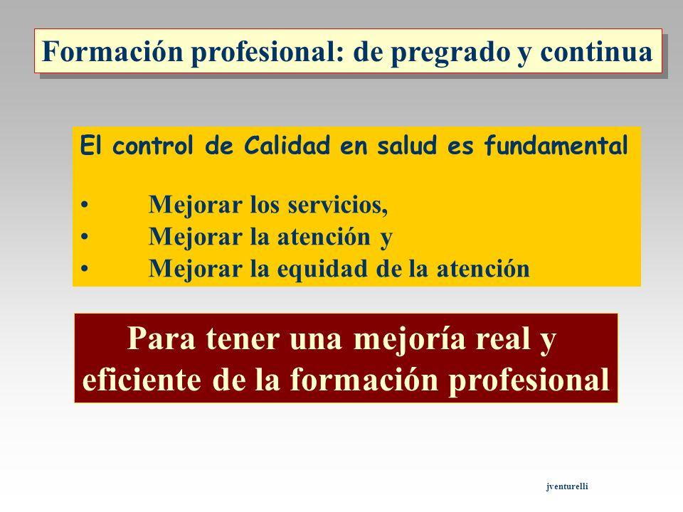 Para tener una mejoría real y eficiente de la formación profesional
