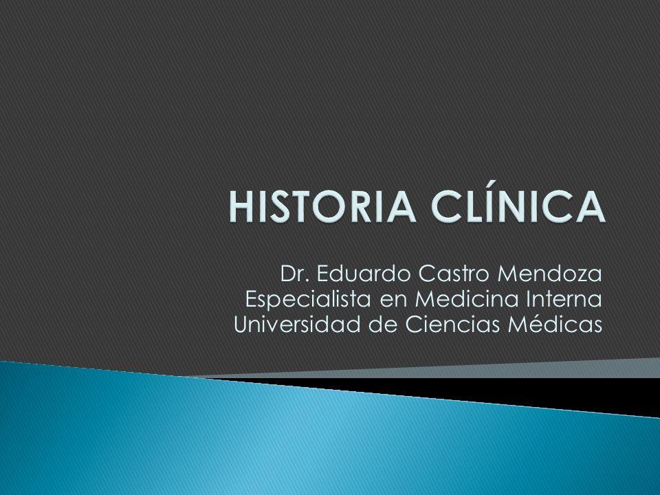 HISTORIA CLÍNICA Dr. Eduardo Castro Mendoza