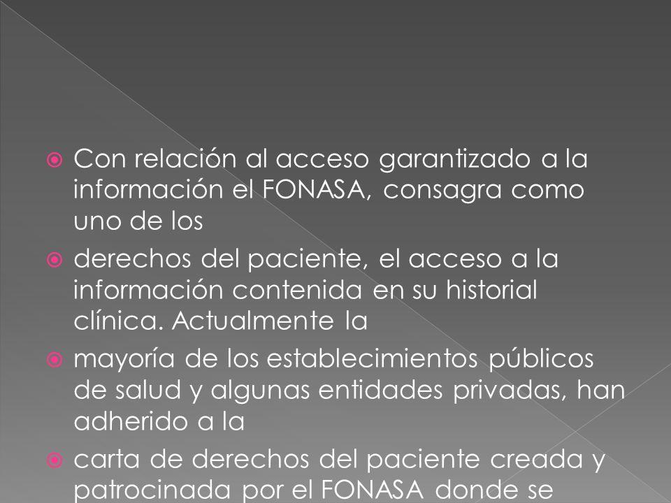 Con relación al acceso garantizado a la información el FONASA, consagra como uno de los
