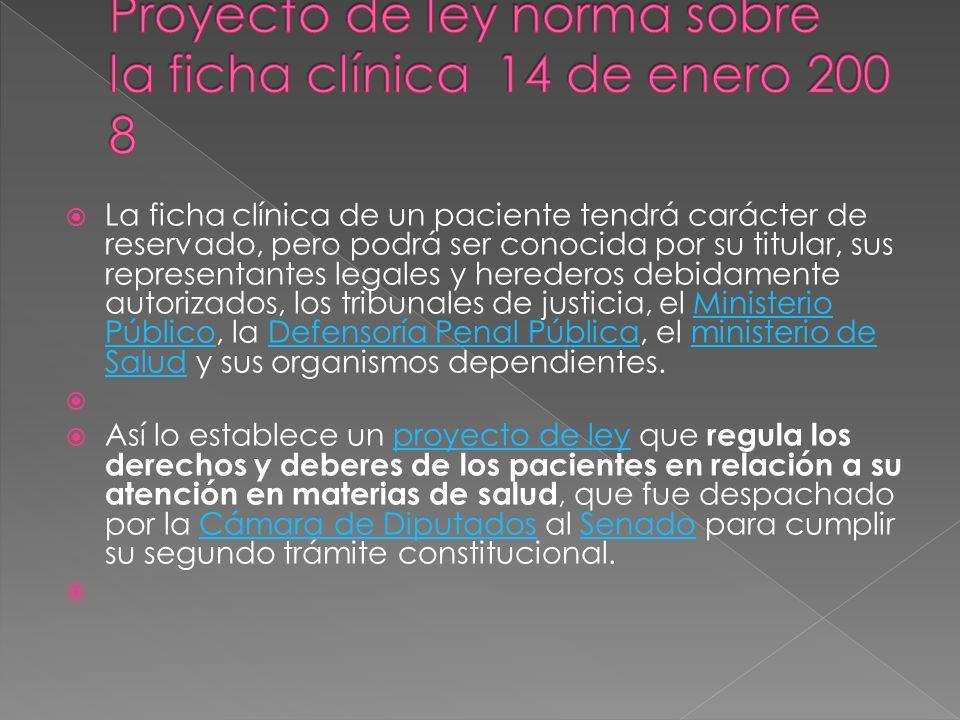 Proyecto de ley norma sobre la ficha clínica 14 de enero 2008