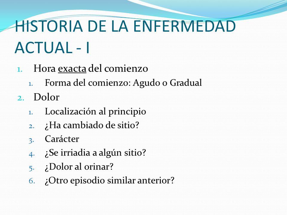 HISTORIA DE LA ENFERMEDAD ACTUAL - I