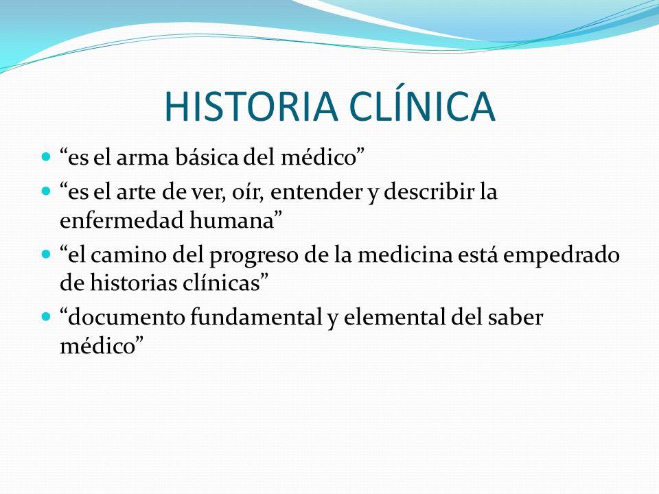 HISTORIA CLÍNICA es el arma básica del médico