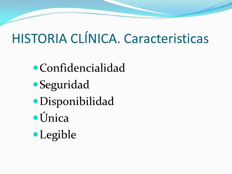 HISTORIA CLÍNICA. Caracteristicas